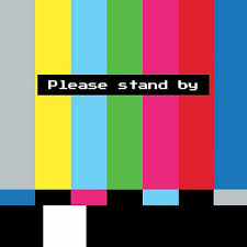 Please Stand By on TV