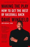 Making the Play: How to Get the Best of Baseball Back by Dave Winfield