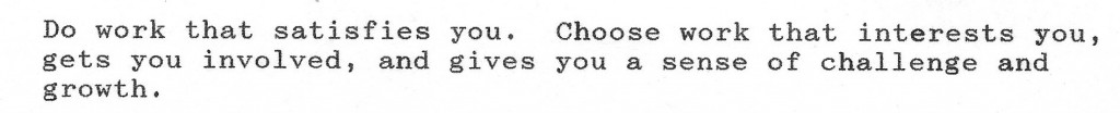 """""""Do work that satisfies you..."""" except from a 1990 journal"""