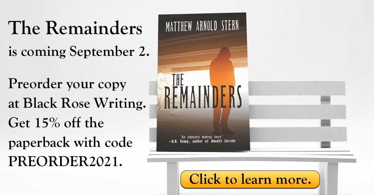 Preorder The Remainders from the Black Rose Writing website. Get 15% off the paperback with code PREORDER2021.